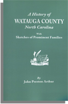 A History of Watauga County, North Carolina, with Sketches of Prominent Families