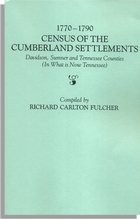 1770-1790 Census of the Cumberland Settlements, Davidson, Sumner, and Tennessee Counties