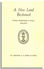 A New Land Beckoned, German Immigration to Texas, 1844-1847