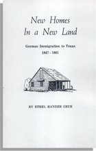 New Homes in a New Land, German Immigration to Texas, 1847-1861