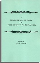A Biographical History of York County, Pennsylvania