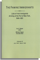 The Famine Immigrants [Vol III], Lists of Irish Immigrants Arriving at the Port of New York, 1846-1851: July 1848-March 1849
