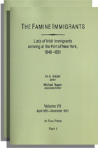 The Famine Immigrants [Vol. VII], Lists of Irish Immigrants Arriving at the Port of New York, 1846-1851: April 1851-December 1851. 1 vol. published as 2
