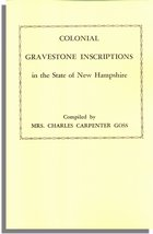 Colonial Gravestone Inscriptions in the State of New Hampshire
