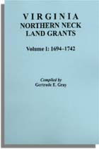 Virginia Northern Neck Land Grants, 1694-1742. [Vol. I]
