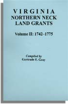 Virginia Northern Neck Land Grants, 1742-1775. [Vol. II]