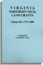Virginia Northern Neck Land Grants, 1775-1800. [Vol. III]