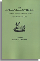 The Genealogical Advertiser, A Quarterly Magazine of Family History. 4 vols. in 1