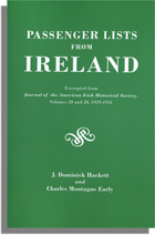 Passenger Lists from Ireland, (Excerpted from Journal of the American Irish Historical Society, Volumes 28 and 29)