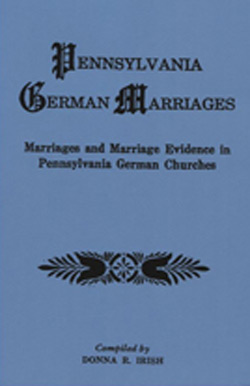 Pennsylvania German Marriages, Marriages and Marriage Evidence in Pennsylvania German Churches