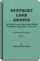 The Kentucky Land Grants, A Systematic Index to All of the Land Grants Recorded in the State Land Office at Frankfort, Kentucky, 1782-1924. Two Volumes