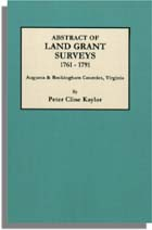 Abstract of Land Grant Surveys 1761-1791, Augusta & Rockingham Counties, Virginia