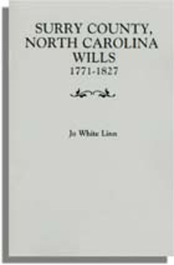 Surry County, North Carolina Wills, 1771-1827, Annotated Genealogical Abstracts