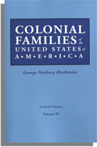 Colonial Families of the United States of America, Volume IV