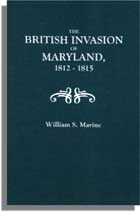 The British Invasion of Maryland, 1812-1815: With an Appendix Containing Eleven Thousand Names