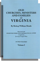 Old Churches, Ministers and Families of Virginia, [With] Digested Index and Genealogical Guide. 2 vols