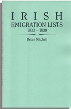 Irish Emigration Lists, 1833-1839, Lists of Emigrants Extracted from the Ordnance Survey Memoirs for Counties Londonderry and Antrim
