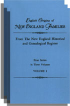English Origins of New England Families, from The New England Historical and Genealogical Register. First Series. 3 vols.
