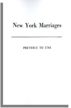 New York Marriages Previous to 1784