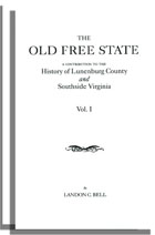 The Old Free State; A Contribution to the History of Lunenburg County and Southside Virginia. Two Volumes