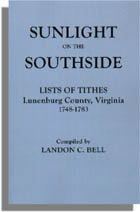 Sunlight on the Southside - Lists of Tithes, Lunenburg County, Virginia, 1748-1783