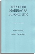 Missouri Marriages Before 1840