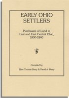 Early Ohio Settlers, Purchasers of Land in East and East Central Ohio, 1800-1840