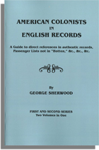 American Colonists in English Records: 2 volumes in 1
