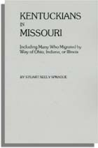Kentuckians in Missouri: Including Many Who Migrated by Way of Ohio, Indiana, or Illinois