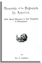 Memorials of Huguenots in America: With Special Reference to Their Emigration to Pennsylvania