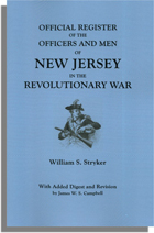 Official Register of the Officers and Men of New Jersey in the Revolutionary War: With Added Digest and Revision by James W. S. Campbell