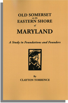 Old Somerset On the Eastern Shore of Maryland A Study in Foundations and Founders. With an Added Prefatory Note by J. Millard Tawes, former Governor of Maryland.