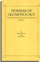 Pioneers of Old Monocacy, The Early Settlement of Frederick County, Maryland 1721-1743