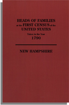 Heads of Families at the First Census of the United States Taken in the Year 1790: New Hampshire