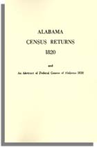 Alabama Census Returns, 1820 and an Abstract of Federal Census of Alabama, 1830