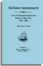 German Immigrants: Lists of Passengers Bound from Bremen to New York, 1847-1854 With Places of Origin