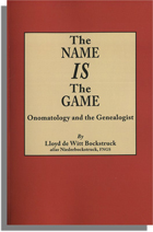 The Name Is the Game: Onomatology and the Genealogist