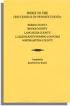 Index to the 1850 Census of Pennsylvania: Berks County, Bucks County, Lancaster County, Luzerne & Wyoming Counties, Northampton County Five volumes in one