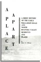 A Place Apart, A Brief History of the Early Williamson Road and North Roanoke Valley Residents and Places