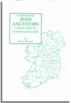 Finding Your Irish Ancestors: Unique Aspects of Irish Genealogy
