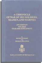 A Chronicle of War of 1812 Soldiers, Seamen, and Marines, 1993 Edition with added Year 2000 Supplement
