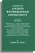 Families of Ancient Wethersfield, Connecticut, Consisting of Volume II of The History of Ancient Wethersfield, Comprising the Present Towns of Wethersfield, Rocky Hill, and Newington; and of Glastonbury Prior to its Incorporation in 1693