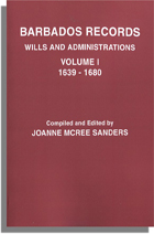 Barbados Wills and Administrations, Vol. I