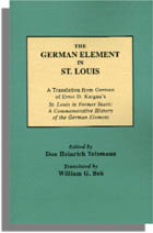 The German Element in St. Louis, A Translation from German of Ernst D. Kargau
