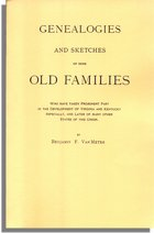 Genealogies and Sketches of Some Old Families Who Have Taken Prominent Part in the Development of Virginia and Kentucky, Especially, and Later of Many Other States of This Union