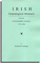 Irish Genealogical Abstracts from the Londonderry Journal, 1772-1784
