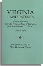 Virginia Land Patents of the Counties of Norfolk, Princess Anne & Warwick, From Patent Books