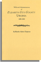 Wills and Administrations of Elizabeth City County, Virginia, 1688-1800, With Other Genealogical and Historical Items