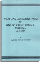 Wills and Administrations of Isle of Wight County, Virginia, 1647-1800, With an Improved Index