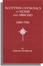 Scottish Catholics at Home and Abroad, 1680-1780